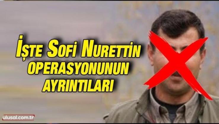 PKK'nın Suriye sorumlusu etkisiz hale getirildi: Sofi Nurettin kimdir?