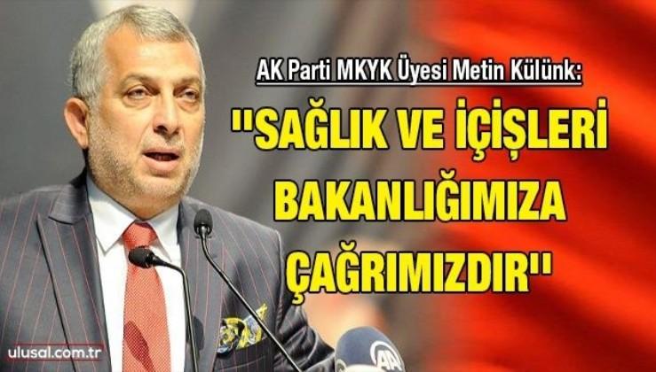 AK Parti MKYK Üyesi Metin Külünk'ten kademeli normalleşme genelgesini eleştirdi