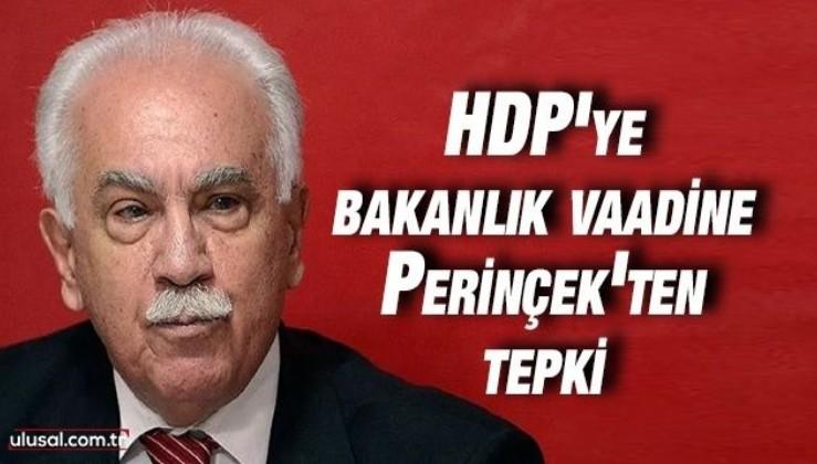 CHP'lilerin HDP'ye bakanlık vaadine Doğu Perinçek'ten tepki