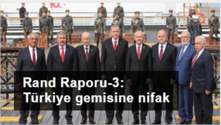 Rand Corporatıon Raporu-3: Türkiye gemisine nifak