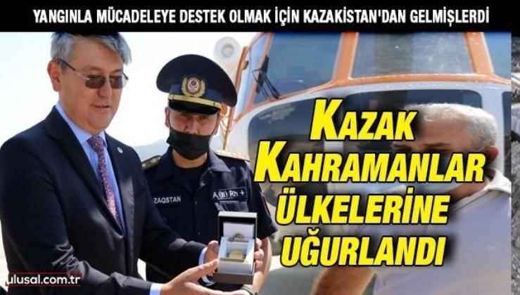Yangınla mücadeleye destek veren Kazak ekip ülkelerine uğurlandı