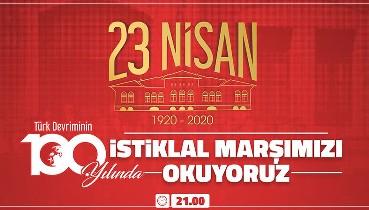 Türk Devrimi'nin 100. yılında milletçe İstiklal Marşı'nı okuyalım