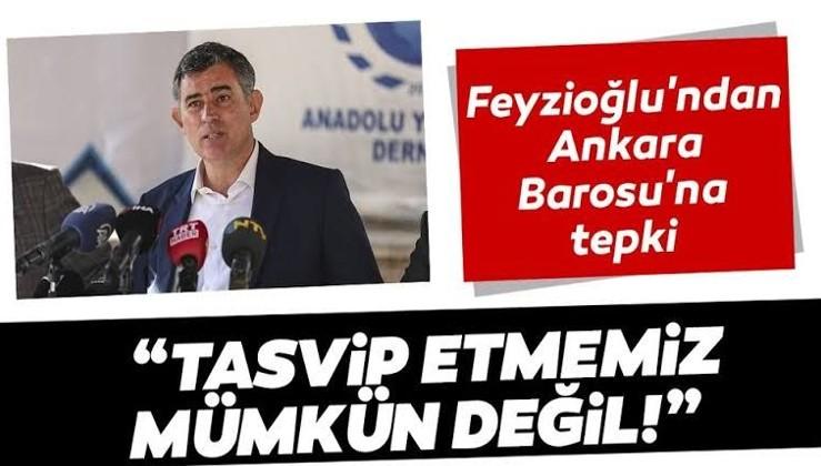 Metin Feyzioğlu'ndan Ankara Barosu'na tepki