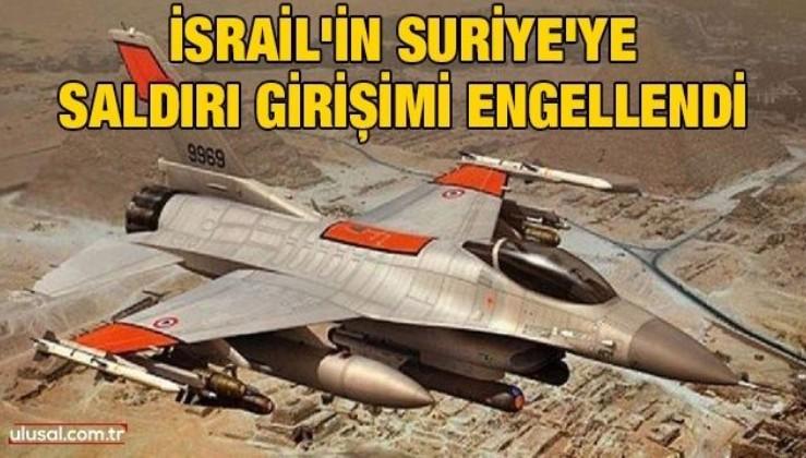İsrail'in Suriye'ye saldırı girişimi engellendi