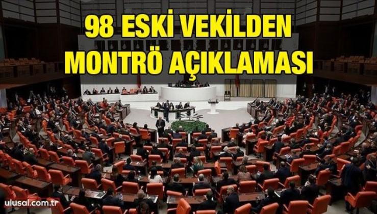 CHP susarken çoğu CHP'li 98 eski vekilden Montrö açıklaması