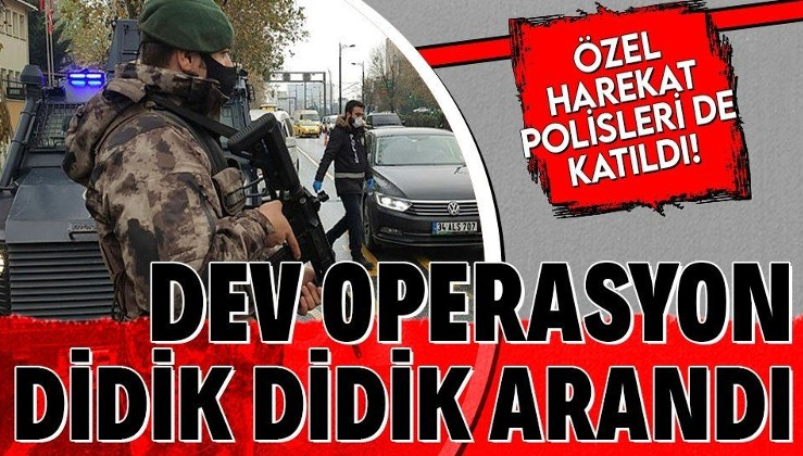 İstanbul'da dev denetim! Özel Harekat Polisleri de katıldı! Didik didik arandı!