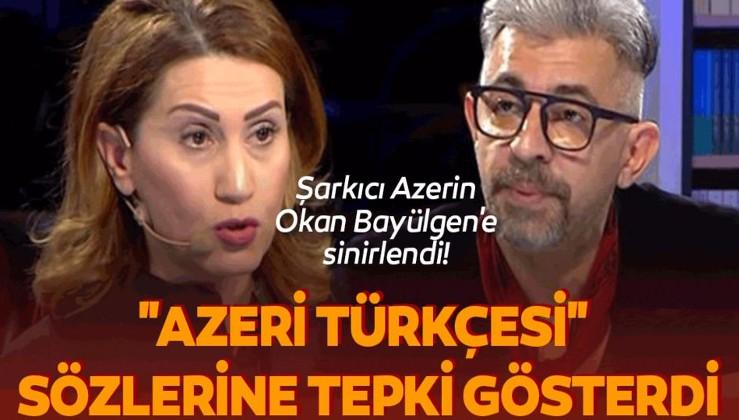 """Şarkıcı Azerin Okan Bayülgen'e sinirlendi! """"Azeri Türkçesi"""" sözlerine tepki gösterdi"""