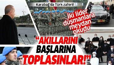 Karabağ zaferini kutladı! Erdoğan Gazi Mustafa Kemal Atatürk'ün sözleriyle seslendi.