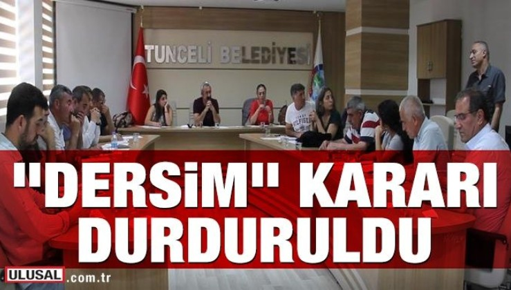 Tunceli Belediyesinin, tabelasının 'Dersim' olarak değiştirilmesine yönelik aldığı karar mahkemece durduruldu
