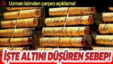 Altın yatırımcıları dikkat! İşte altın fiyatlarını düşüren neden!