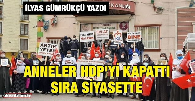Anneler HDP'yi kapattı, sıra siyasette