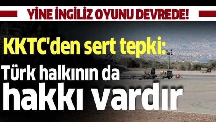 KKTC'den, İngiliz üslerinin bir kısmının sivil kullanıma açılmasına karşı açıklama: Türk halkının da hakkı vardır