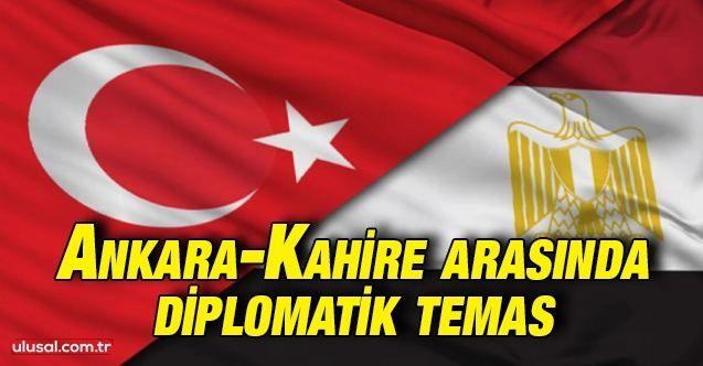Ankara-Kahire arasında diplomatik temas
