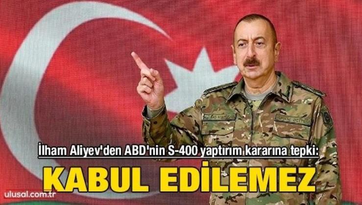 Azerbaycan Cumhurbaşkanı İlham Aliyev'den ABD'nin S-400 yaptırım kararına tepki: Kabul edilemez