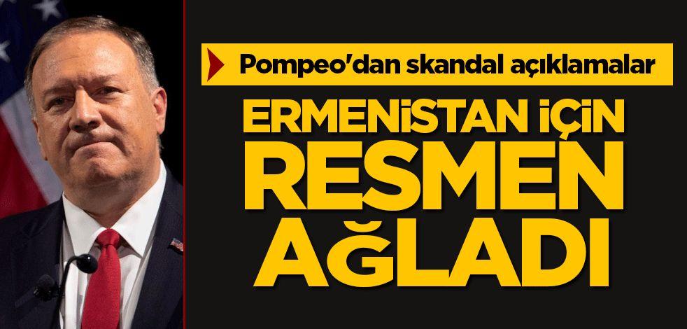 Pompeo'dan skandal açıklamalar! Ermenistan için ağladı