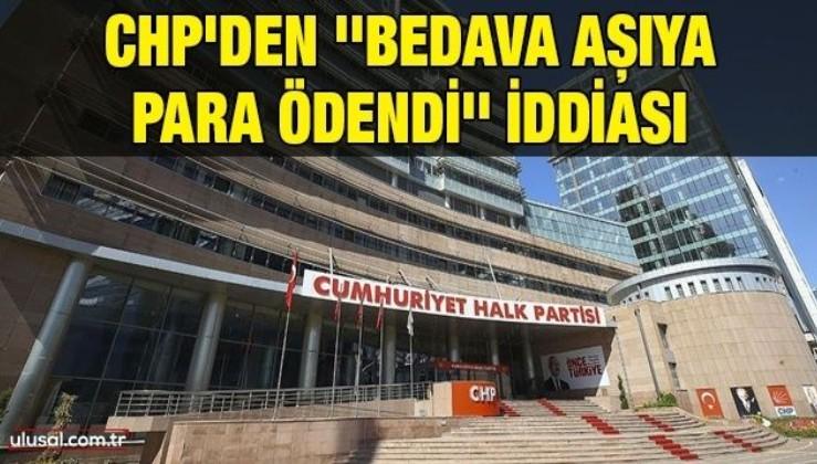CHP'den ''Bedava aşıya para ödendi'' iddiası