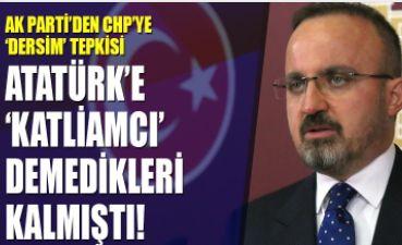 CHP'li vekil Atatürk'e katliamcı dedi, Ak Parti tepki gösterdi