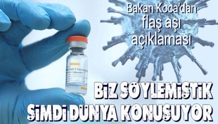 Sağlık Bakanı Fahrettin Koca'dan flaş aşı açıklaması: Daha önce söylemiştik