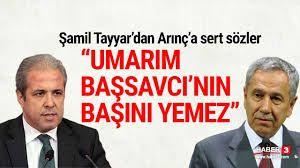 Şamil Tayyar'dan Arınç'a: Umarım, Başsavcı'nın başını yemez!