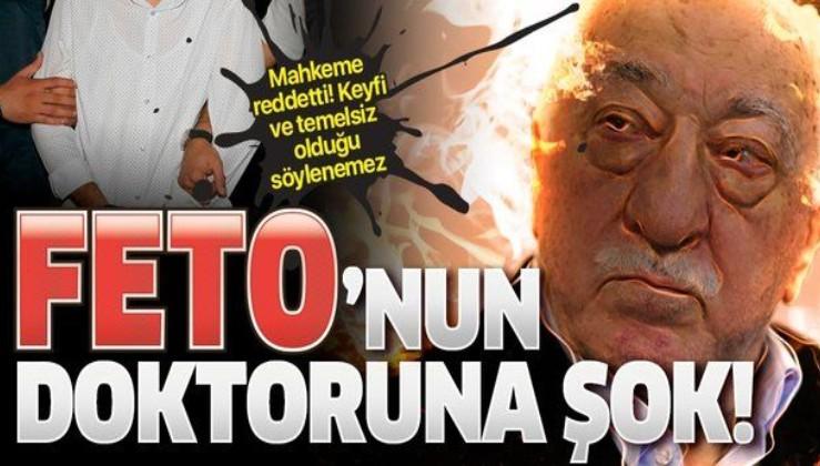 AYM kararını verdi: FETÖ elebaşı Gülen'in doktorunun oğlu Suheybi Rumi Ünal'a şok!