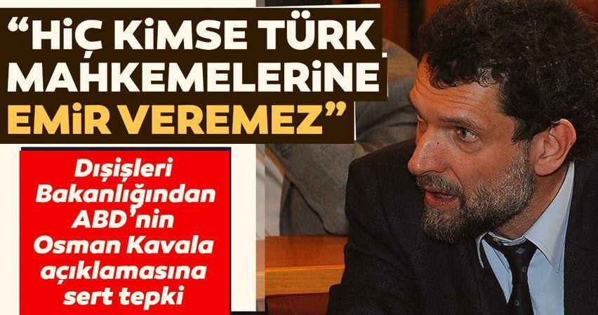 ABD adamımız Osman Kavala'yı bırakın dedi, Dışışleri'nden sert yanıt geldi