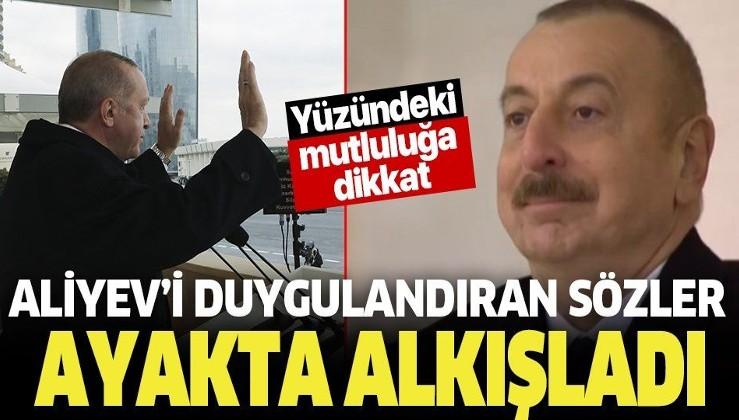 Erdoğan'dan Azerbaycan lideri Aliyev'i duygulandıran sözler! Ayakta alkışladı