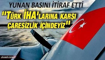Yunan basını itiraf etti: ''Türk İHA'larına karşı çaresizlik içindeyiz''