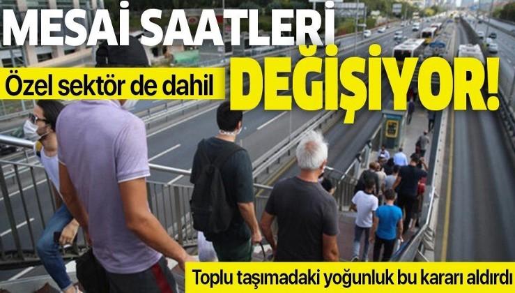 Dikkat! Mesai saatleri değişiyor! Ankara ve İstanbul'da...