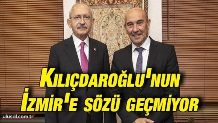 Kılıçdaroğlu'nun İzmir'e sözü geçmiyor