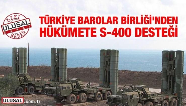 Türkiye Barolar Birliği'nden hükümete S-400 desteği