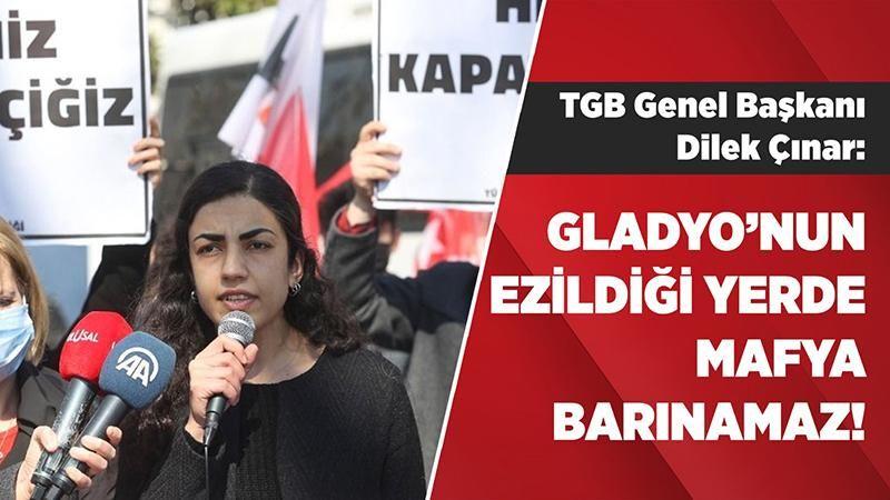 TGB Genel Başkanı Dilek Çınar: Gladyo'nun ezildiği yerde mafya barınamaz!