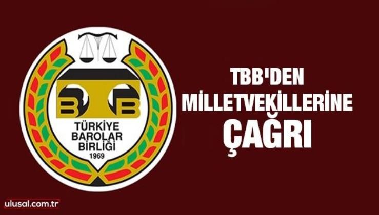 TBB'den milletvekillerine tarihi çağrı