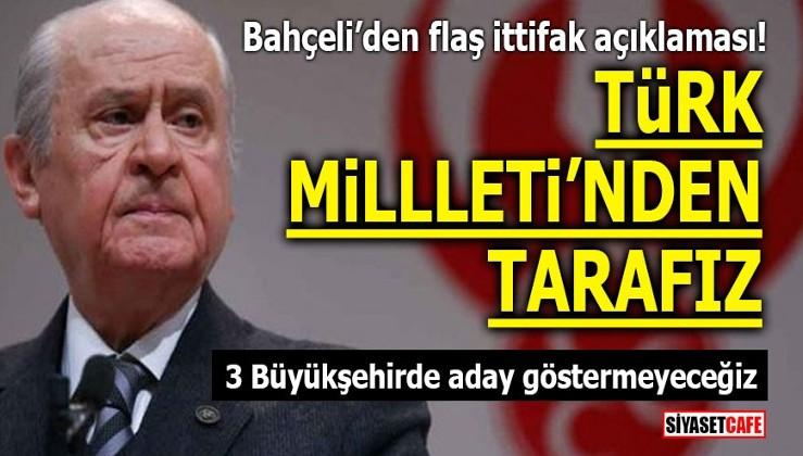 Bahçeli'den flaş İttifak açıklaması! Türk Milleti'nden tarafız