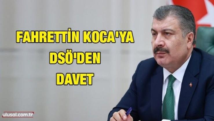 Fahrettin Koca'ya DSÖ'den davet
