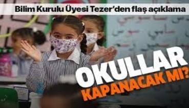 Okullar yeniden kapatılacak mı? Koronavirüs Bilim Kurulu üyesi Prof. Dr. Hasan Tezer'den flaş açıklama