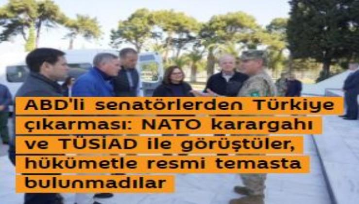 ABD'li senatörlerden Türkiye çıkarması: NATO karargahı ve TÜSİAD ile görüştüler, hükümetle resmi temasta bulunmadılar