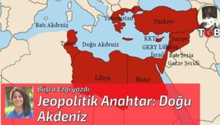 Jeopolitik Anahtar: Doğu Akdeniz