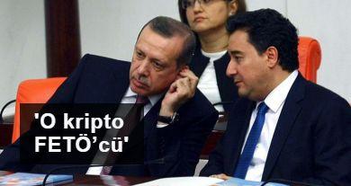 Erdoğan, Babacan'ın partisindeki bir isim için böyle demiş: 'O kripto FETÖ'cü'