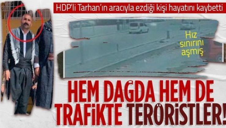 HDP'li Tahir Tarhan'ın Cizre'de hız sınırını aşarak makam aracıyla ezdiği kişi hayatını kaybetti
