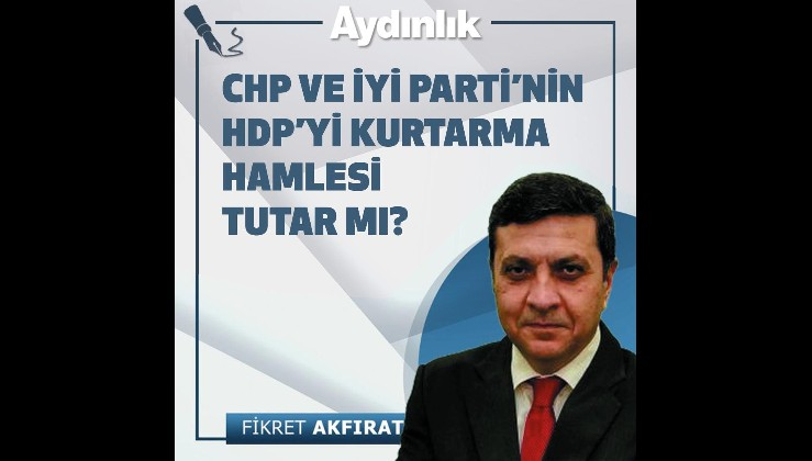 CHP ve İyi Parti'nin HDP'yi kurtarma hamlesi tutar mı?