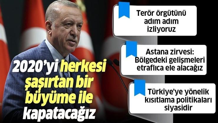 Erdoğan: 2020'yi herkesi şaşırtan bir büyüme oranı ile kapatacağız!