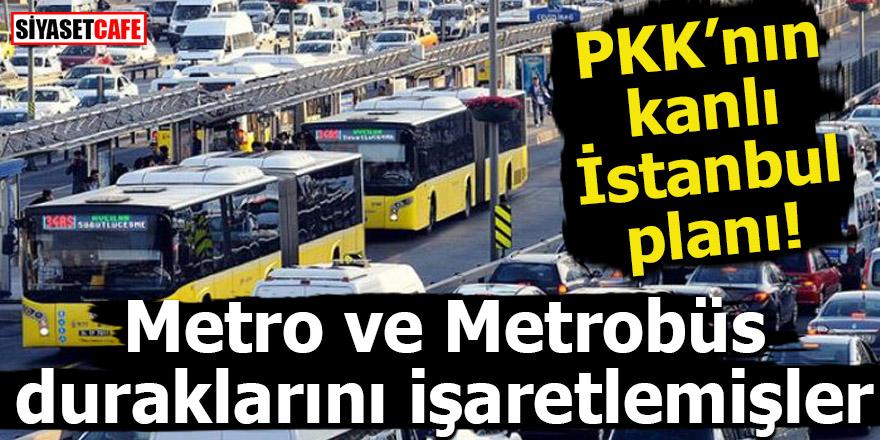 Kanlı İstanbul planı! Teröristler Metrobüs duraklarını işaretlemiş