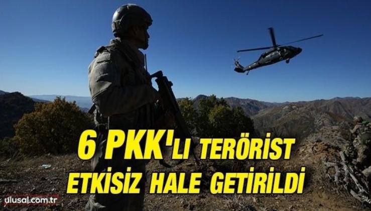 Milli Savunma Bakanlığı açıkladı: 6 PKK'lı terörist etkisiz hale getirildi