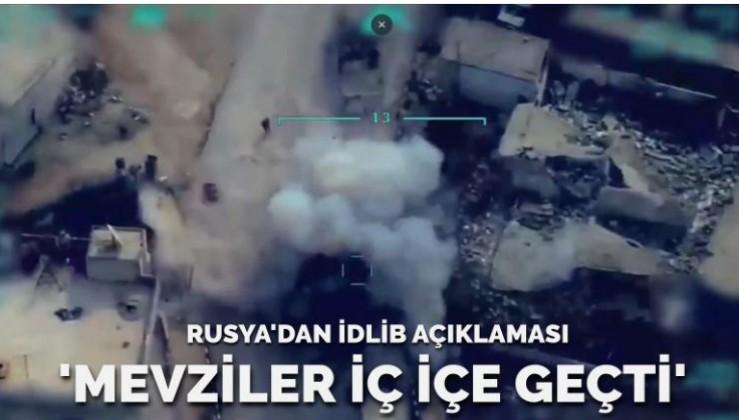 Rusya'dan İdlib açıklaması: Mevziler iç içe geçti