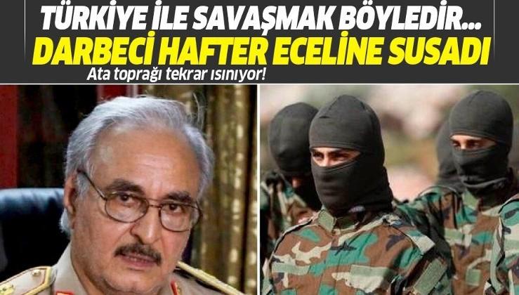 Türkiye'nin gerilettiği darbeci Hafter Bingazi'ye yeniden paralı asker sevketti