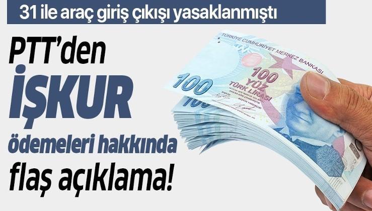 Son dakika: PTT'den İŞKUR ödemeleri hakkında flaş açıklama!