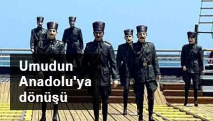 Umudun Anadolu'ya dönüşü