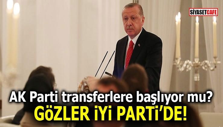 AK Parti transferlere başlıyor mu? Gözler İYİ Parti'de!