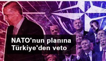 NATO'nun Doğu Avrupa planına Türkiye'den blokaj