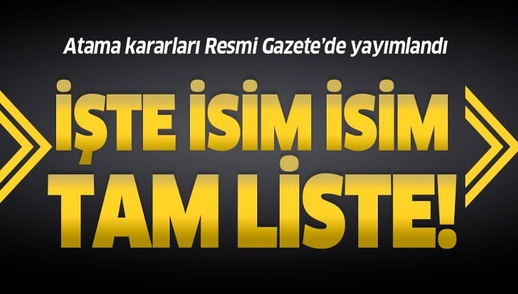 HSK'nın atama kararları Resmi Gazete'de yayımlandı! İşte isim isim tam liste